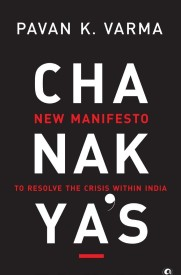 CHANAKYA'S NEW MANIFESTO