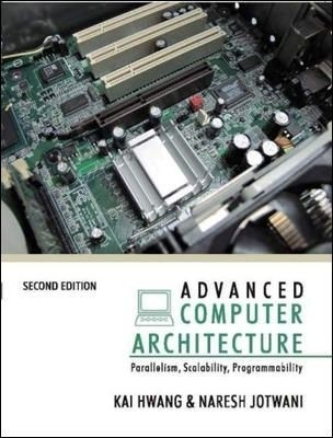 Buy Advanced Computer Architecture : Parallelism, Scalability, Programmability 2 Edition: Book