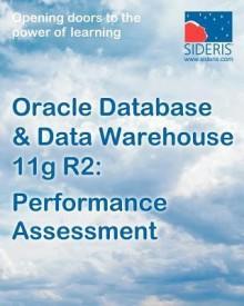 Oracle Database & Data Warehouse 11g: Performance Assessment (English) (Paperback)