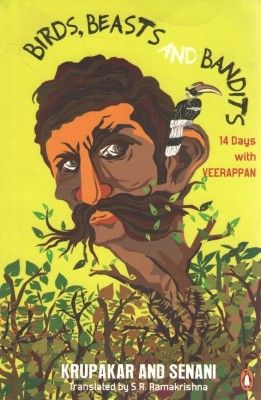 Buy Birds, Beasts and Bandits: 14 Days with Veerappan: Book