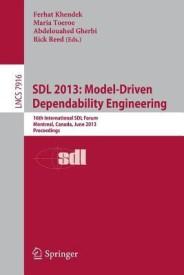 Sdl 2013: Model Driven Dependability Engineering: 16th International Sdl Forum, Montreal, Canada, June 26-28, 2013, Proceedings (English) (Paperback)