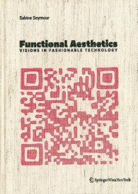 Functional Aesthetics: Visions in Fashionable Technology (English) (Hardcover)