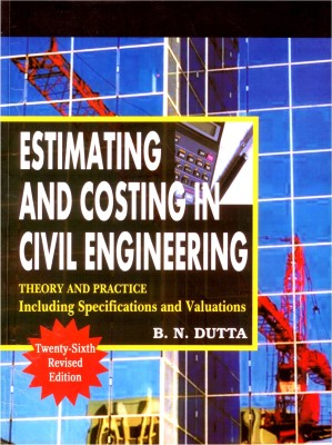 Buy Estimating and Costing in Civil Engineering : Theory and Practice including Specification and Valuation 26th Edition: Book