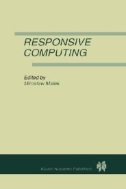 Responsive Computing: A Special Issue of Real-Time Systems the International Journal of Time-Critical Computing Systems Vol. 7, No.3 (1994) (English) (Hardcover)