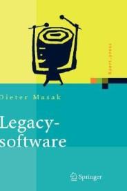 Legacysoftware: Das Lange Leben der Altsysteme 1st Edition (Hardcover)