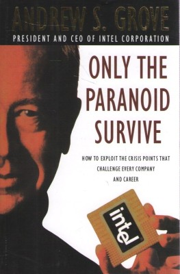 Buy Only the Paranoid Survive: How to Exploit the Crisis Points that Challenge Every Company and Career New Ed Edition: Book