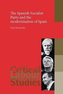 The Spanish Socialist Party and the Modernisation of Spain price comparison at Flipkart, Amazon, Crossword, Uread, Bookadda, Landmark, Homeshop18