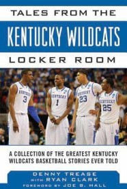 Tales from the Kentucky Wildcats Locker Room: A Collection of the Greatest Wildcats Basketball Stories Ever Told (English) (Hardcover)