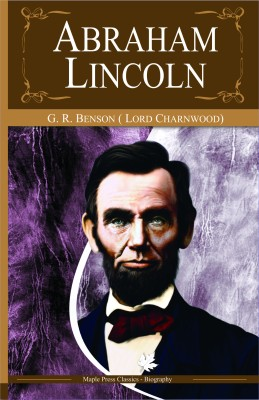 a complete biography of abraham lincoln by lord charnwood pdf