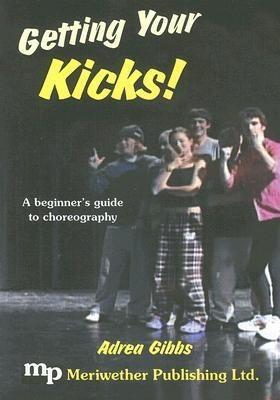 Getting Your Kicks!: A Beginner\'s Guide to Choreography (English) price comparison at Flipkart, Amazon, Crossword, Uread, Bookadda, Landmark, Homeshop18