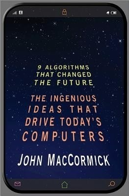 Buy Nine Algorithms That Changed the Future: The Ingenious Ideas That Drive Today's Computers: Book