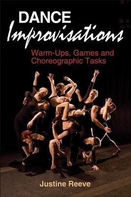 Dance Improvisations: Warm-Ups, Games and Choreographic Tasks price comparison at Flipkart, Amazon, Crossword, Uread, Bookadda, Landmark, Homeshop18