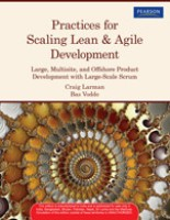 Practices for Scaling Lean & Agile Development : Large, Multisite, and Offshore Product Development with Large-Scale Scrum: Book
