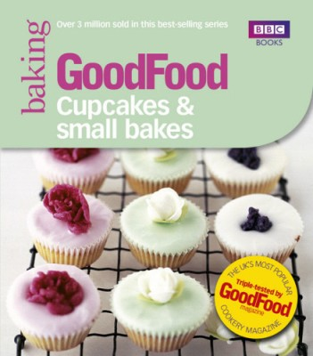 Good Food: Cupcakes & Small Bakes : Cupcakes and Small Bakes (English) price comparison at Flipkart, Amazon, Crossword, Uread, Bookadda, Landmark, Homeshop18