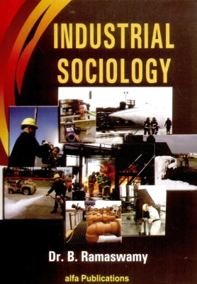 industrial sociology Industrial sociological studies accordingly focus on the causes or prerequisites for, the correlates of (in family, community, and other social settings), and.