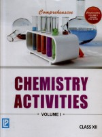 Comprehensive Chemistry Activities for Class - 12 (Volume - 1) New Edition: Book