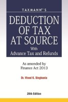 Deduction of Tax at Source with Advance Tax and Refunds: As Amended by Finance Act 2013 (English) 26th  Edition: Book