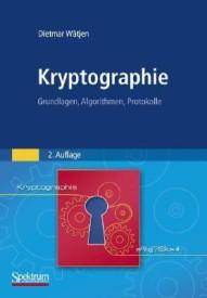 Kryptographie: Grundlagen, Algorithmen, Protokolle 2. Aufl. Edition (Hardcover)