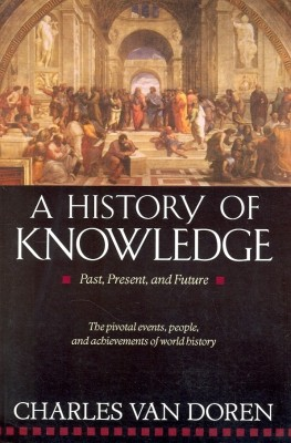 A History Of Knowledge: Past, Present And Future price comparison at Flipkart, Amazon, Crossword, Uread, Bookadda, Landmark, Homeshop18