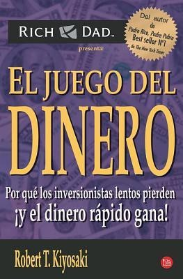 El juego del dinero / Who Took My Money?: Por Que Los Inversionistas Lentos Pierden Y El Dinero Rapido Gana! / Why Slow Investors Lose and Fast Money Wins! (Padre Rico / Rich Dad)
