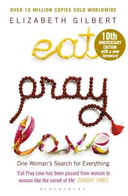 Eat Pray Love: One Woman's Search for Everything (Anniversary Edition) (English) price comparison at Flipkart, Amazon, Crossword, Uread, Bookadda, Landmark, Homeshop18