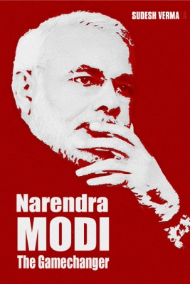 Buy Narendra Modi - The Gamechanger: Book
