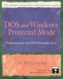 DOS and Windows Protected Mode: Programming with DOS Extenders in C (English) (Paperback)