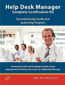 Help Desk Manager - Complete Certification Kit: Develop the Skills Required to Manage a High-performing Help Desk, Its Team, Balance Workloads and Improve Efficiency (English) (Paperback)