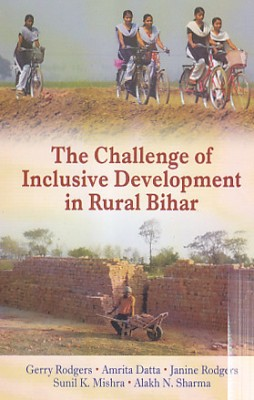 The Challenge of Inclusive Development in Rural Bihar (English) price comparison at Flipkart, Amazon, Crossword, Uread, Bookadda, Landmark, Homeshop18