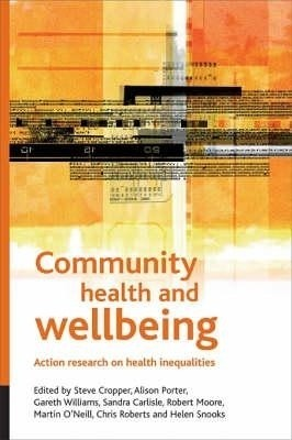 Buy Community Health and Wellbeing: Action Research on Health Inequalities: Book