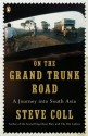 On the Grand Trunk Road: A Journey into South Asia (English): Book