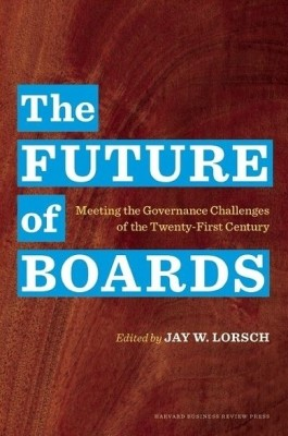Buy The Future of Boards: Meeting the Governance Challenges of the Twenty-First Century: Book