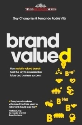 Buy Brand Valued: How Socially Valued Brands Hold the Key to a Sustainable Future and Business Success (English): Book