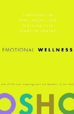 Buy Emotional Wellness: Transforming Fear, Anger, and Jealousy into Creative Energy (English): Book