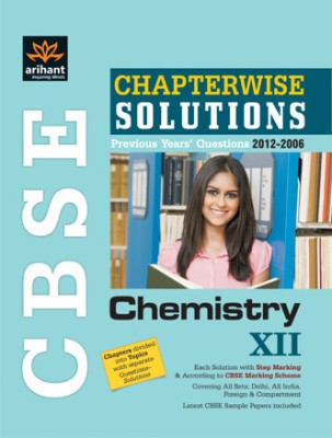 Buy CBSE Chemistry: Chapterwise Solutions Previous Year's Questions 2012-2006 (Class - 12): Book