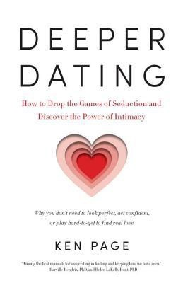 Deeper Dating: How to Drop the Games of Seduction and Discover the Power of Intimacy price comparison at Flipkart, Amazon, Crossword, Uread, Bookadda, Landmark, Homeshop18
