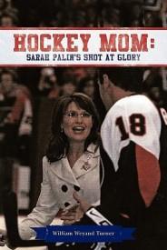 Hockey Mom: Sarah Palin's Shot at Glory (English) (Paperback)