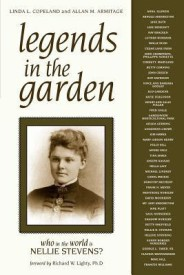 Legends in the Garden: Who in the World Is Nellie Stevens? (Paperback)