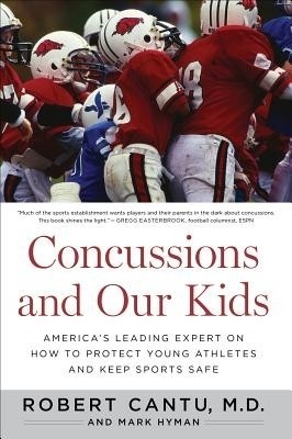 Concussions and Our Kids: America's Leading Expert on How to Protect Young Athletes and Keep Sports Safe price comparison at Flipkart, Amazon, Crossword, Uread, Bookadda, Landmark, Homeshop18