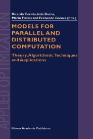 Models for Parallel and Distributed Computation: Theory, Algorithmic Techniques and Applications (English) (Hardcover)