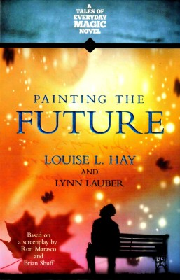Buy Painting The Future: A Tales of Everyday Magic Novel (English): Book