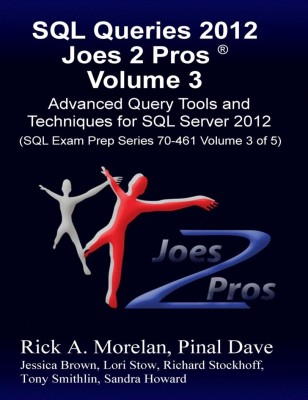 Buy SQL Queries 2012 Joes 2 Pros: Advanced Query Tools and Techniques for SQL Server 2012 (Volume - 3): Book