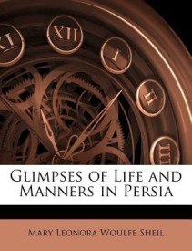 Glimpses of Life and Manners in Persia (English) (Paperback)