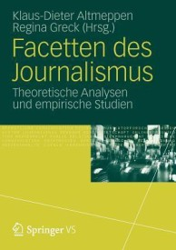 Facetten Des Journalismus: Theoretische Analysen Und Empirische Studien (Paperback)