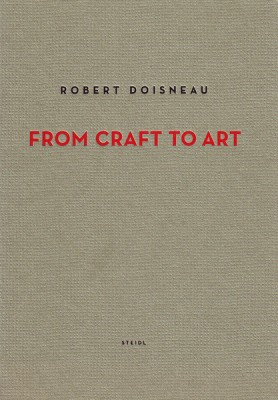 Robert Doisneau: From Craft to Art price comparison at Flipkart, Amazon, Crossword, Uread, Bookadda, Landmark, Homeshop18