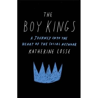 Buy The Boy Kings: A Journey into the Heart of the Social Network (English): Book