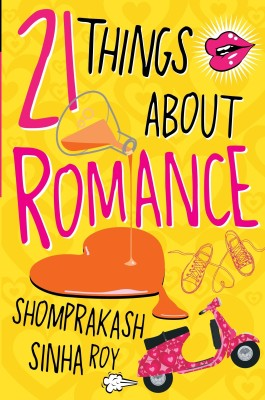 21 Things about Romance (English) price comparison at Flipkart, Amazon, Crossword, Uread, Bookadda, Landmark, Homeshop18