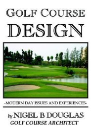 Golf Course Design, Modern Day Issues and Experiences (English) (Paperback)