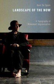 Landscape of the Now: A Topography of Movement Improvisation (English) (Hardcover)