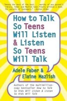 How to Talk So Teens Will Listen & Listen So Teens Will Talk (English): Book